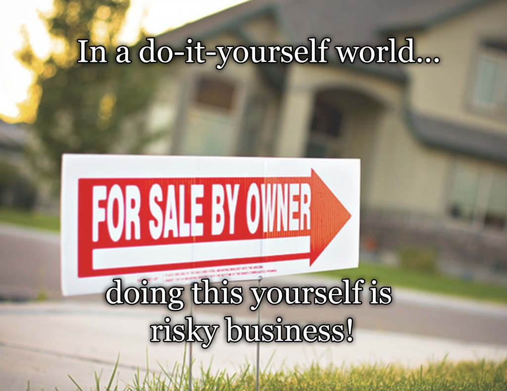 Selling a house yourself is risky business